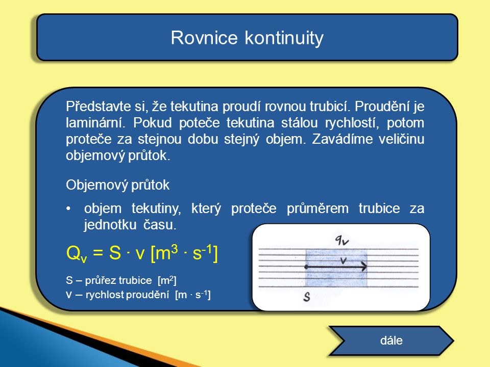 Rovnice kontinuity Qv = S . v [m3 . s-1]